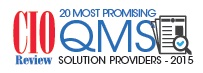 2015, CIO Review – 20 Most Promising QMS Solution Provider Award